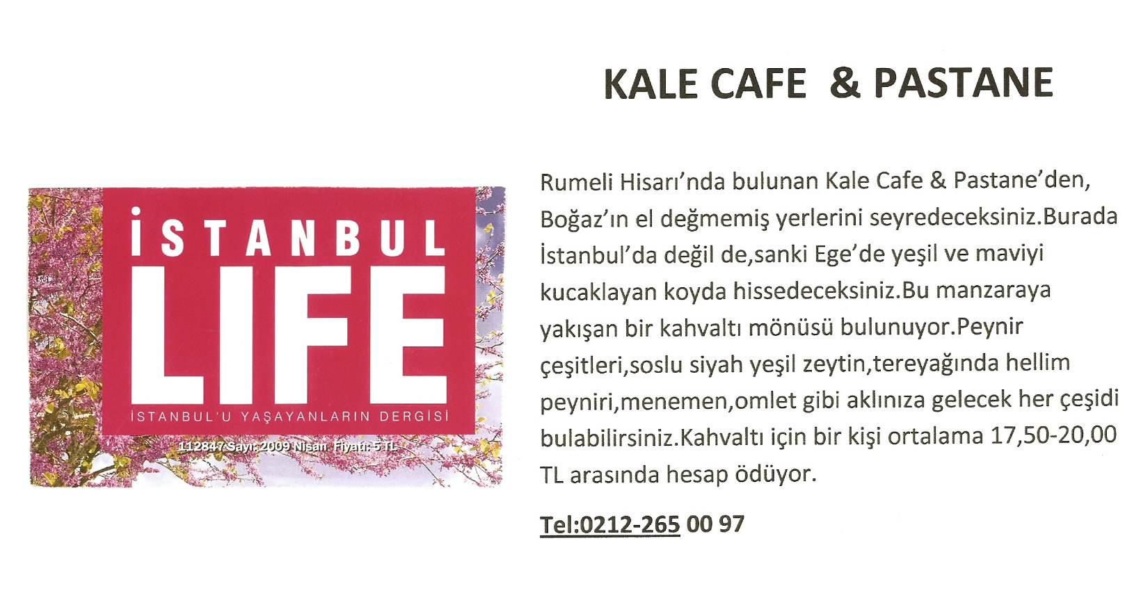 Kale Cafe İstanbul Life